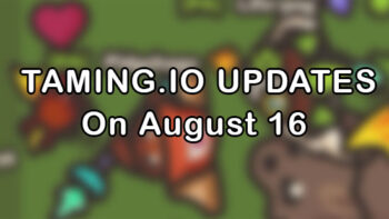 Taming.io New Updates On August 16